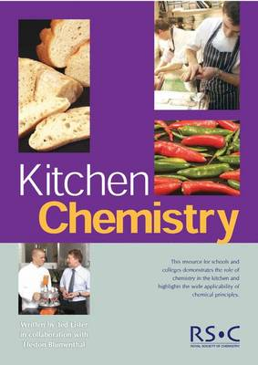 Kitchen Chemistry by Ted (The Royal Society of Chemistry) Lister, Heston Blumenthal