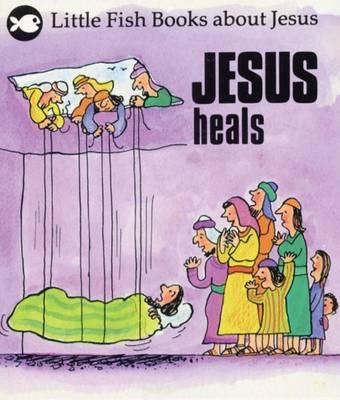 Jesus Heals by Gordon Stowell