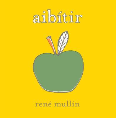 Aibitir An Irish ABC by Rene Mullin