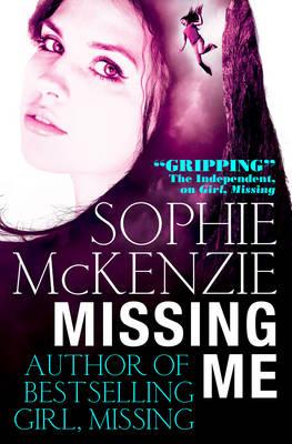 Missing Me by Sophie Mckenzie