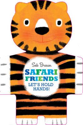 Safari Friends: Let's Hold Hands by Sebastien Braun