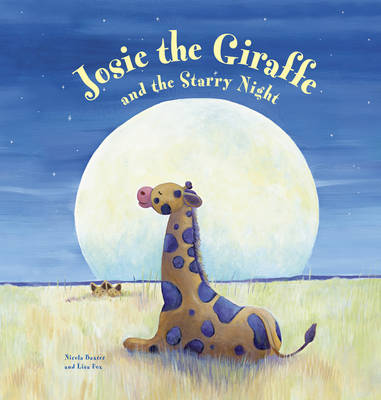 Josie the Giraffe and the Starry Night by Nicola Baxter