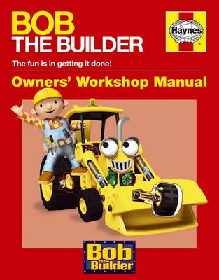 Bob the Builder Manual by Derek Smith