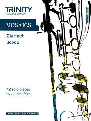 Mosaics for Clarinet Grades 6-8 by Trinity College London
