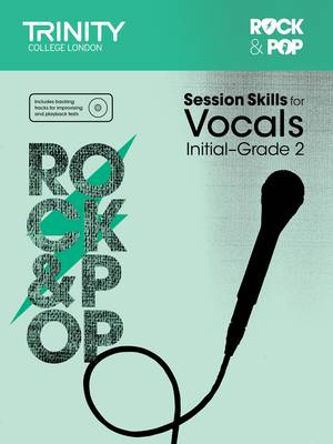 Session Skills for Vocals Initial-Grade 2 by Trinity College London