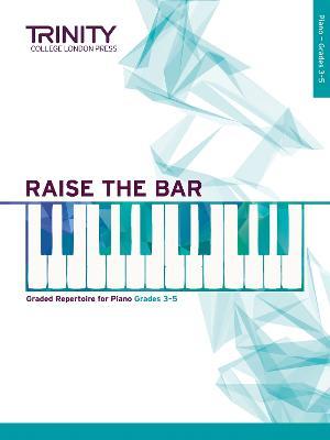 Raise the Bar Piano Book 2 (Grades 3 5) by