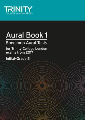Aural Tests Book 1 from 2017 (Initial Grade 5) by