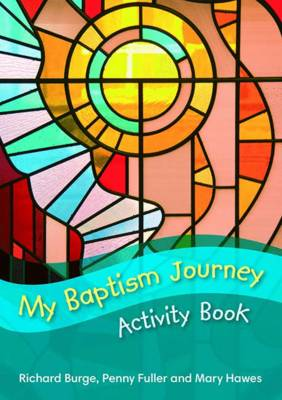 My Baptism Journey (Activity Book) by Richard Burge, Penny Fuller, Mary Hawes, Jo Williams