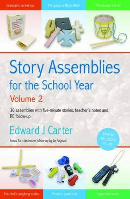 Story Assemblies for the School Year 36 Assemblies with Five-minute Stories, Teacher's Notes and RE Follow-up by Edward, S. J. Carter, Jo Fageant