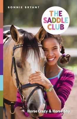 The Saddle Club: Horse Crazy & Horse Shy by Bonnie Bryant