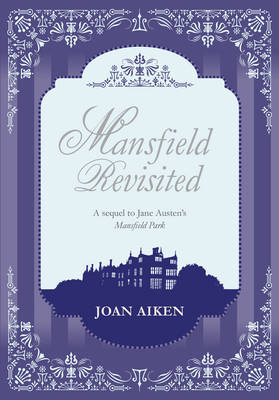 Mansfield Revisited by Joan Aiken