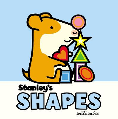 Stanley's Shapes by William Bee