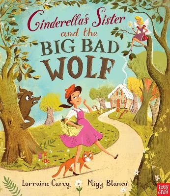Cinderella's Sister and the Big Bad Wolf by Lorraine Carey