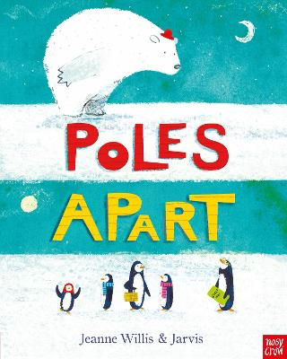 Poles Apart! by Jeanne Willis