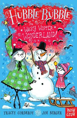 Hubble Bubble: The Wacky Winter Wonderland by Tracey Corderoy