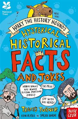 National Trust: Harry the History Hound's Hysterical Historical Facts and Jokes by Tracey Turner