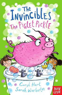 The Invincibles: The Piglet Pickle by Caryl Hart