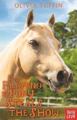The Palomino Pony Steals the Show by Olivia Tuffin