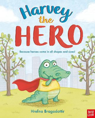 Harvey the Hero by Hrefna Bragadottir