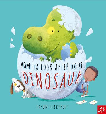 How to Look After Your Dinosaur by Jason Cockcroft