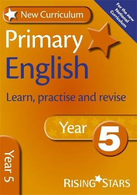 New Curriculum Primary English Learn, Practise and Revise Year 5 by Jill Budgell, Ray Barker
