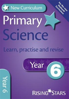 New Curriculum Primary Science Learn, Practise and Revise Year 6 by Alan Jarvis, William Merrick