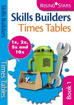 Skills Builders Times Tables 1x 2x 5x 10x by Hilary Koll, Steve Mills