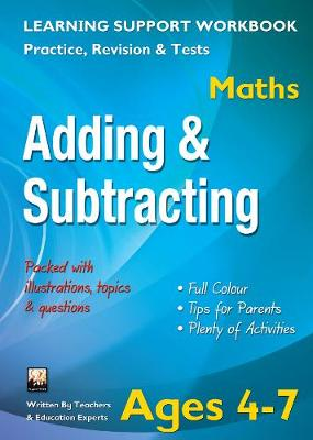 Adding & Subtracting, Ages 4-7 (Maths) Home Learning, Support for the Curriculum by Tree Flame