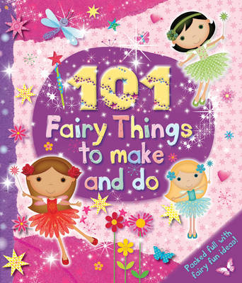 101 Fairy Things to Make-and-Do by