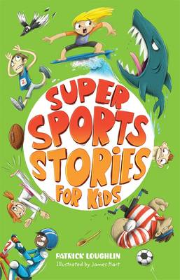 Super Sports Stories for Kids by Patrick Loughlin
