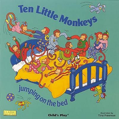 Ten Little Monkeys Jumping on the Bed by Tina Freeman