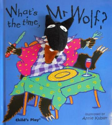 What's the Time, Mr Wolf? by Annie Kubler