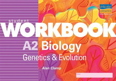 A2 Biology Genetics and Evolution by Alan Clamp