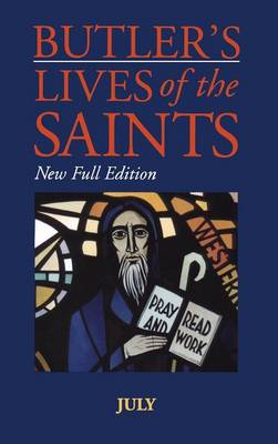 Butler's Lives of the Saints July by Alban Butler, Cardinal Basil Hume