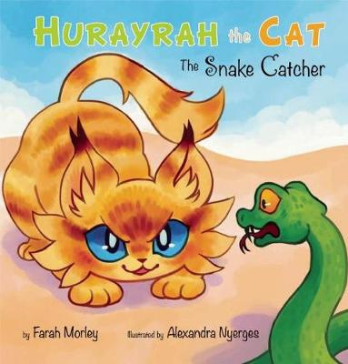 Hurayrah the Cat The Snake Catcher by Farah Morley