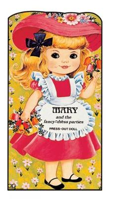 Mary and the Fancy-dress Parties Press Out Doll Book by Award
