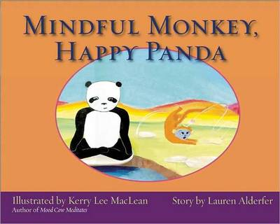 Mindful Monkey, Happy Panda by Lauren Alderfer, Kerry Lee MacLean