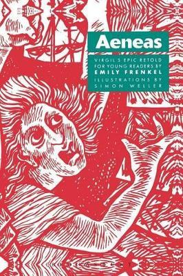 Aeneas Virgil's Epic Retold for Young Readers by Virgil, Emily Frenkel