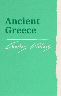 Ancient Greece by Charles Kovacs
