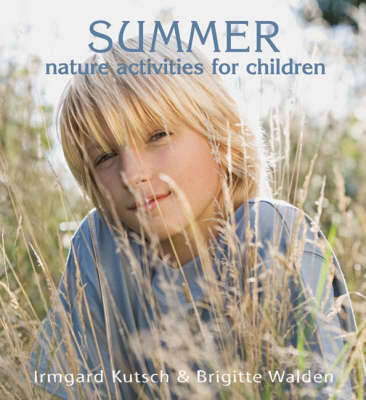 Summer Nature Activities for Children by Irmgard Kutsch, Brigitte Walden