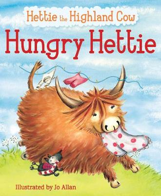 Hungry Hettie The Highland Cow Who Won't Stop Eating! by Polly Lawson