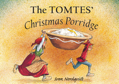 The Tomtes' Christmas Porridge by Sven Nordqvist
