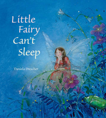 Little Fairy Can't Sleep by Daniela Drescher