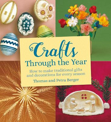 Crafts Through the Year by Thomas Berger, Petra Berger