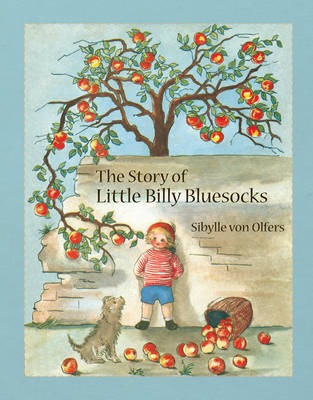 The Story of Little Billy Bluesocks by Sibylle von Olfers