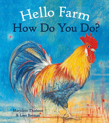 Hello Farm, How Do You Do? by Marjolein Thiebout