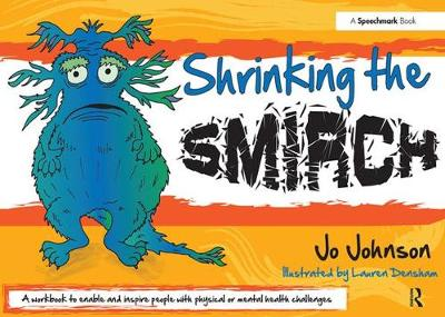 Shrinking the Smirch A Practical Approach to Living with Long Term Health Conditions by Jo Johnson