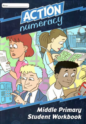Action Numeracy Middle Primary Student Workbook by