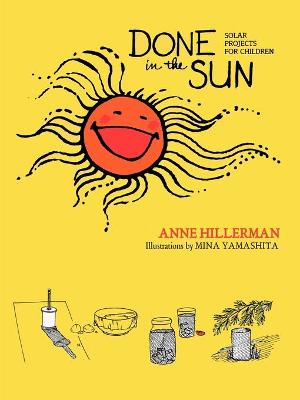 Done in the Sun Solar Projects for Children by Astrid Hillerman