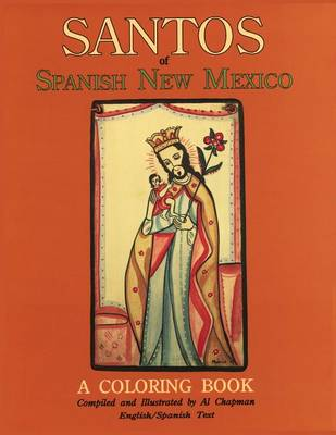 Santos of Spanish New Mexico A Coloring Book by Al Chapman